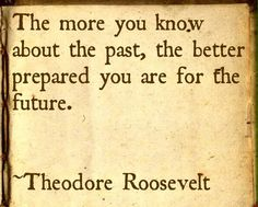 Quote about history made by President Theodore Roosevelt